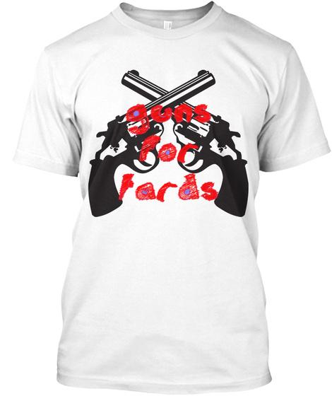 Guns For Tards White T-Shirt Front