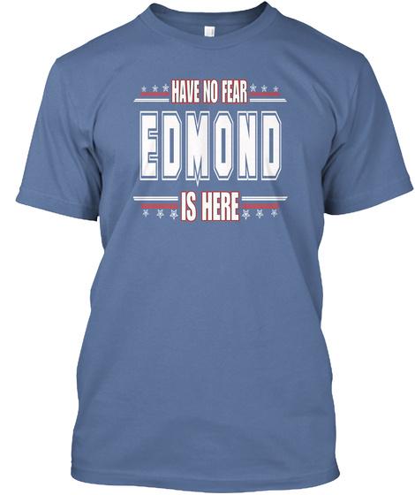 Have No Fear Edmono Is Here Denim Blue T-Shirt Front