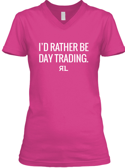 Id Rather Be Day Trading Rl Berry T-Shirt Front