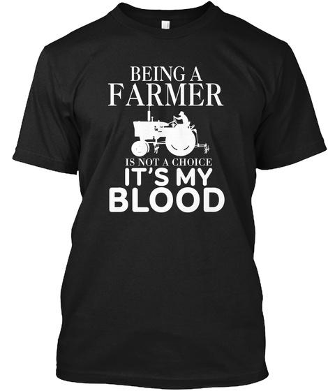 Farmer T Shirt, Being A Farmer, My Blood Black T-Shirt Front