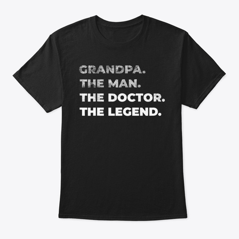 Grandpa The Man Doctor Legend Distressed Black T-Shirt Front