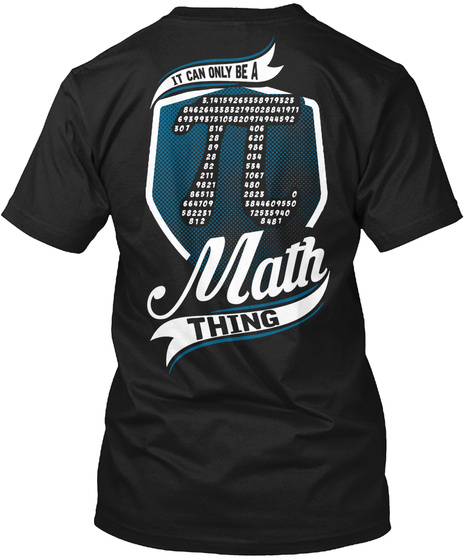 It Can Only Be A Math Thing Black T-Shirt Back