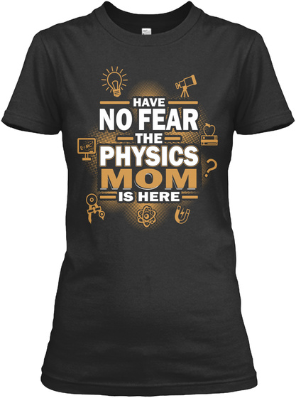 Have No Fear The Physics Mim Is Here Black T-Shirt Front