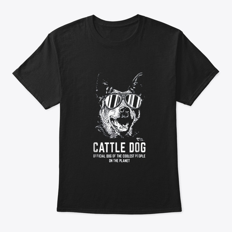 Cattle Dog Official Dog Of The Coolest Black T-Shirt Front