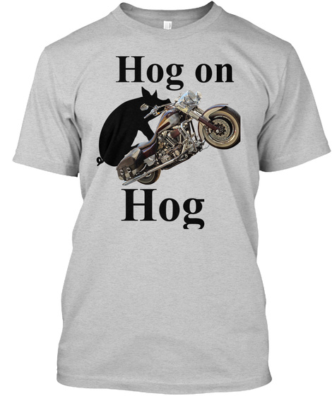 Hog On Hog T Shirt Light Steel T-Shirt Front