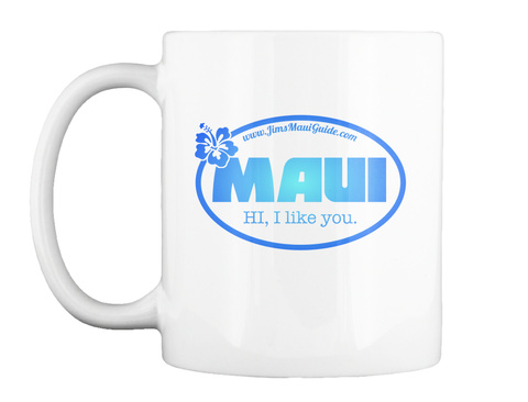 Maui: Hi, I L Ike You White T-Shirt Front