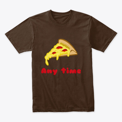 Pizza Any Time Dark Chocolate T-Shirt Front