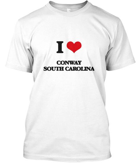 I Conway South Carolina White T-Shirt Front