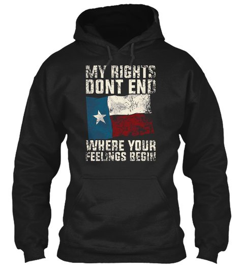 My Rights Dont End Where Your Feelings Begin Black T-Shirt Front