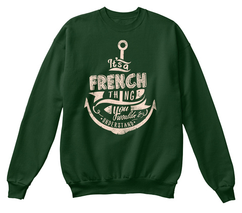 It's A French Thing You Wouldn't Understand Deep Forest  T-Shirt Front