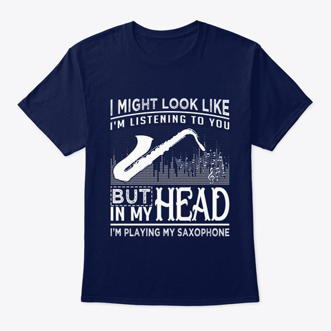 I Might Look Like I'm Listening To You   Navy T-Shirt Front