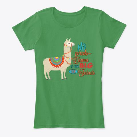 No Prob Llama Too Big For Jesus Kelly Green  T-Shirt Front