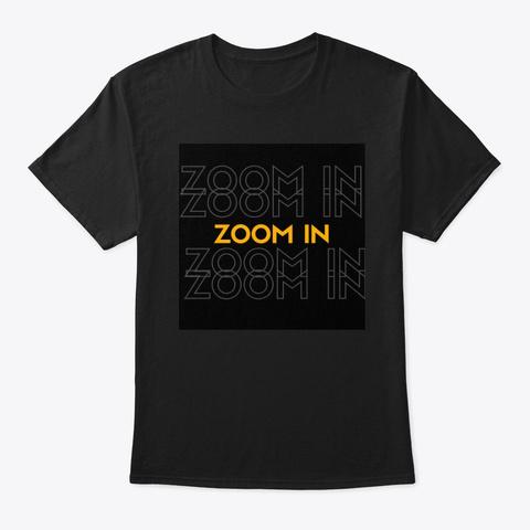 Zoom In Merch Black T-Shirt Front