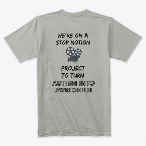 Stop Motion For Autism Light Grey T-Shirt Back