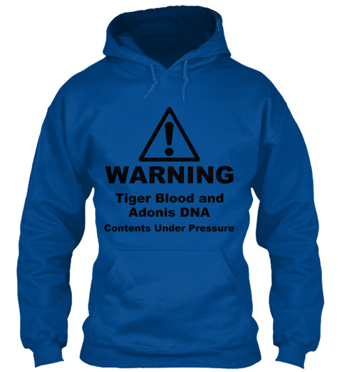 Warning! Tiger Blood And Adonis Dna Plus Royal T-Shirt Front