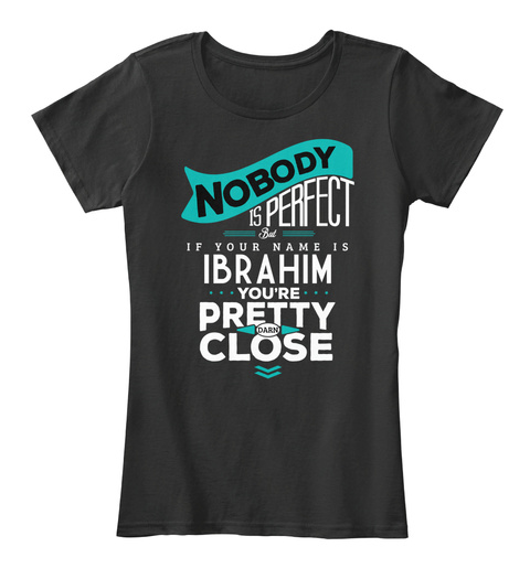 Ibrahim Nobody Is Perfect Black Women's T-Shirt Front