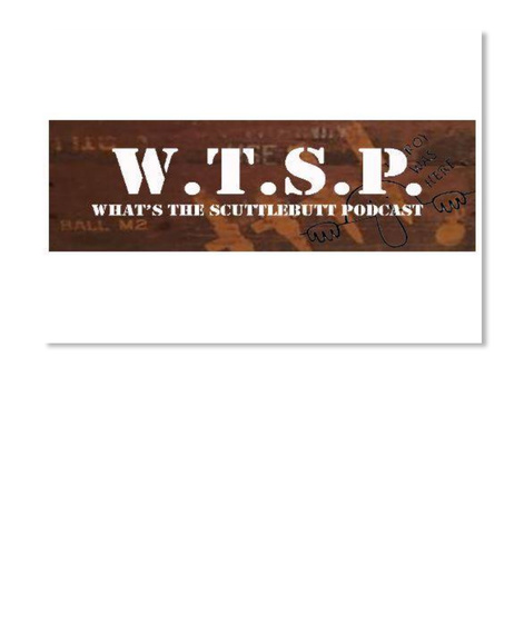 W.T.S.P. What's The Scuttlebutt Podcast White Sticker Front