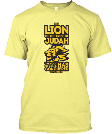 The Lion Of The Tribe Of Judah The Root Of David Has Conquered Revelation 5.5 Lemon Yellow  T-Shirt Front