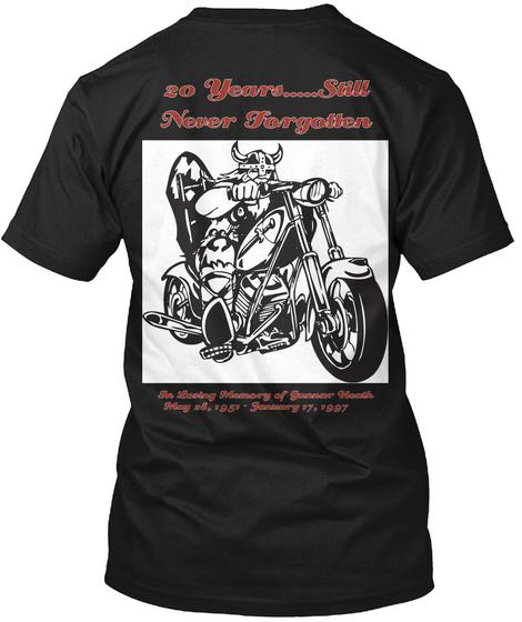 20 Years....Still Never Forgotten In Loving Memory Of Gunnar Heath May 18, 1951. January 17, 1997 Black T-Shirt Back