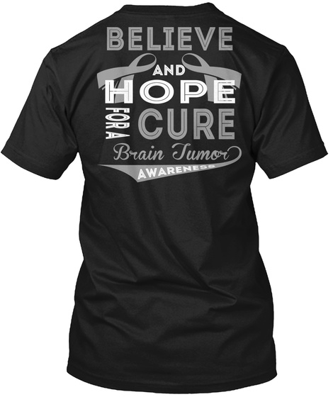 Believe And Hope For A Cure Brain Tumor Awareness Black T-Shirt Back
