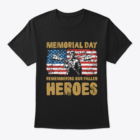 Remembering Our Fallen Heroes Black T-Shirt Front
