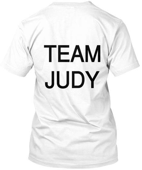 Team Judy White T-Shirt Back