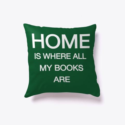 Home Is Where All My Books Are Dark Green Maglietta Front