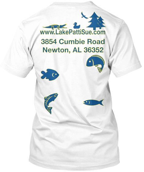 Www.Lake Patti Sue.Com 3854 Cumbie Road Newton, Al 36352 White T-Shirt Back
