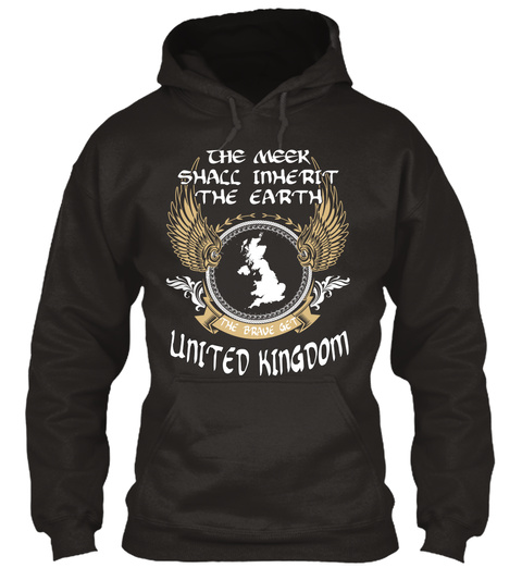 The Meek Shall Inherit The Earth The Brave Get United Kingdom Jet Black T-Shirt Front