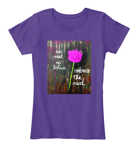 Embrace The Mud By Erica Kathleen Purple T-Shirt Front