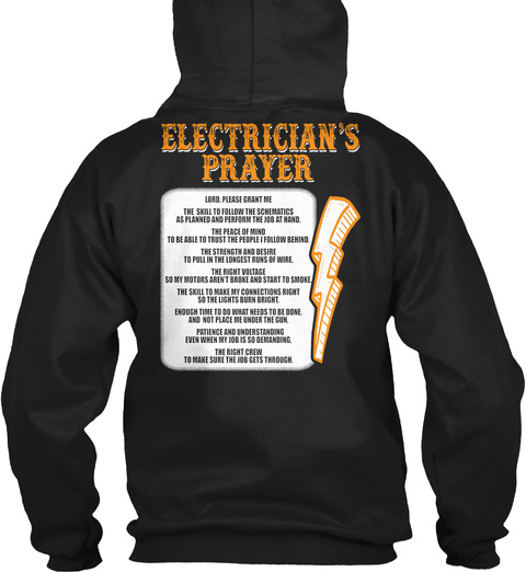 Electrician's Prayer Lord, Please Grant Me The Skill To Follow The Schematics As Planned And Perform The Job At Nand... Black T-Shirt Back