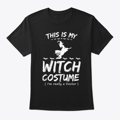 This Is My Witch Costume   Doctor Hallow Black T-Shirt Front