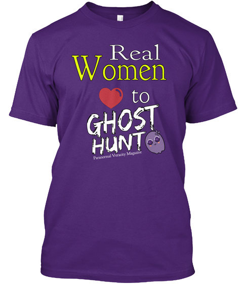 Real Women Love To Ghost Hunt Paranormal Veracity Magazine Purple Camiseta Front