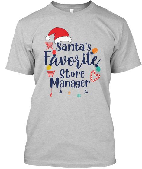 Santa's Favorite Store Manager Light Steel T-Shirt Front