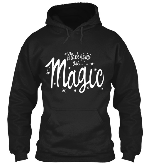 Black Girls Are... Magic  Sweatshirt Front
