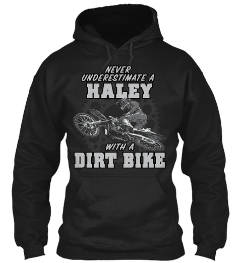 Haley With A Dirt Bike Black T-Shirt Front