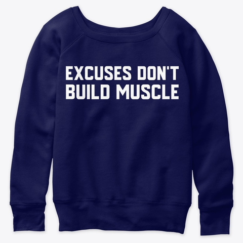 Excuses Don't Build Muscle Navy  T-Shirt Front