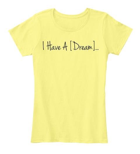 I Have A [Dream]... Lemon Yellow Women's T-Shirt Front