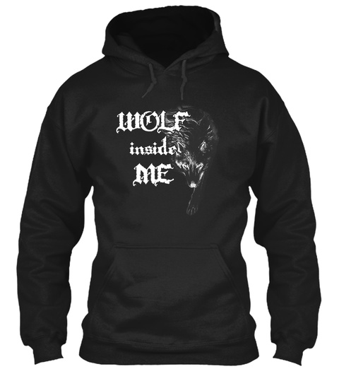 Wolf Inside Me Black T-Shirt Front
