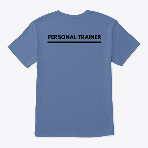 Personal Trainer Denim Blue T-Shirt Back
