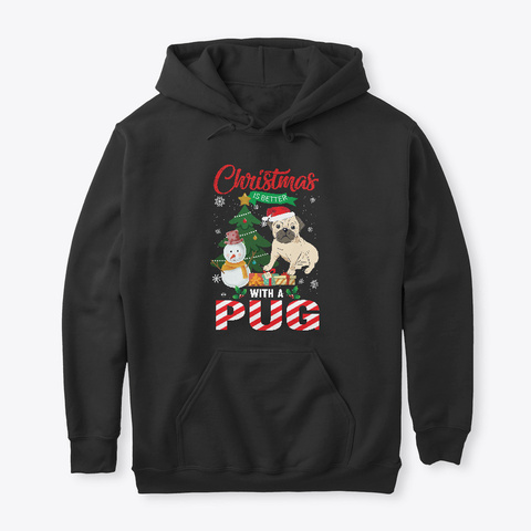 Christmas Is Better With A Pug Black T-Shirt Front