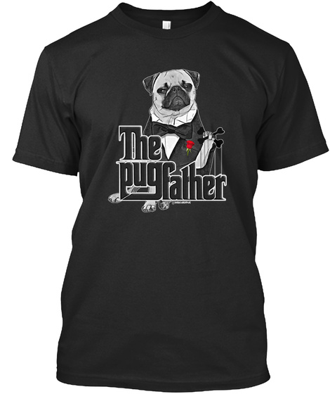 The Pugfather Black T-Shirt Front