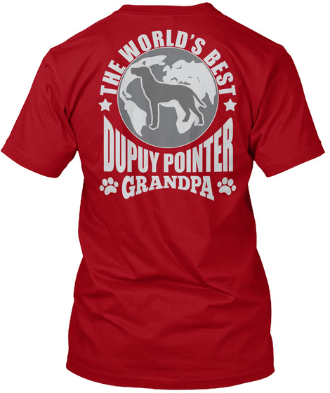 The World's Best Dupuy Pointer Grandpa Deep Red T-Shirt Back