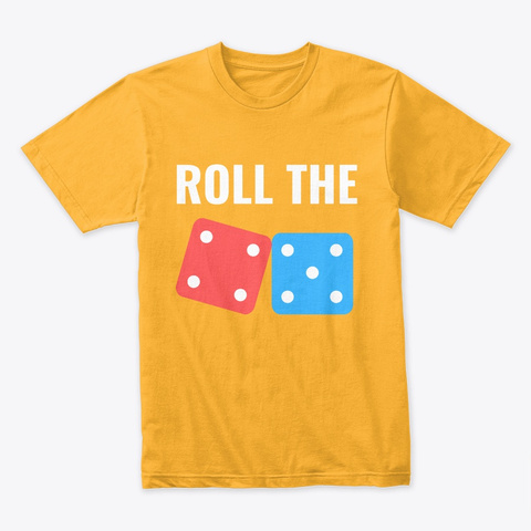 Roll The Dice Gold T-Shirt Front