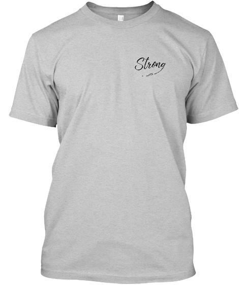 Strong Light Steel T-Shirt Front