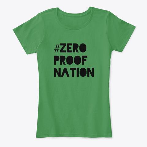 #Zeroproofnation Kelly Green  T-Shirt Front