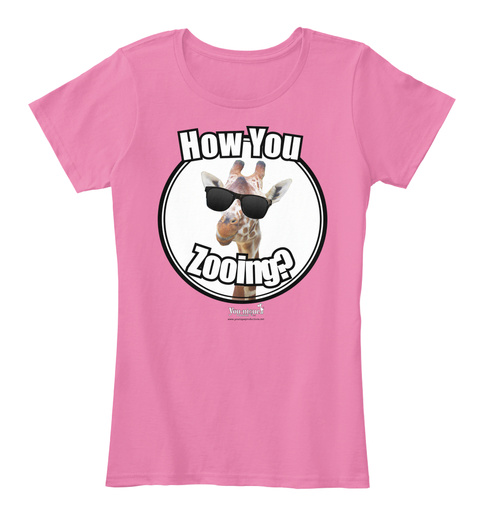 How You Zooing? True Pink T-Shirt Front