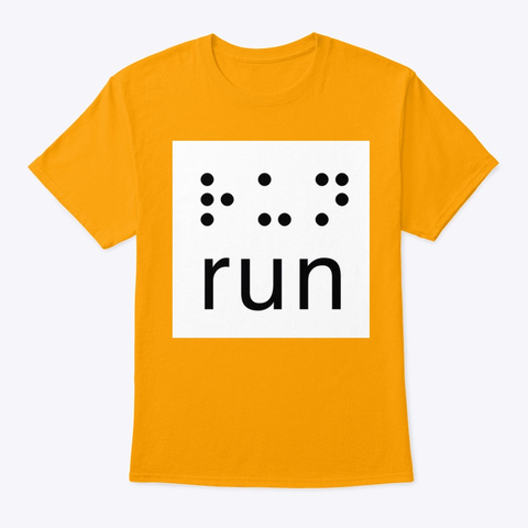 """""""Run"""" In Braille Gold T-Shirt Front"""