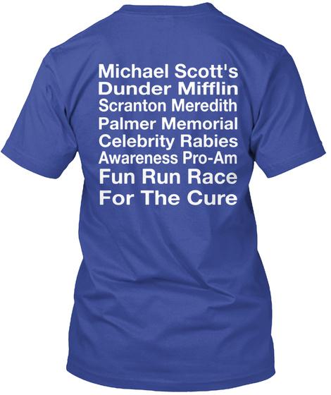 Michel Scott's Dunder Mifflin Scranton Meredith Palmer Memorial Celebrity Rabies Awareness Pro Am Fun Run Race For... Deep Royal T-Shirt Back