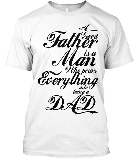 Best fathers day gift 2017 a good father is a man who for Father s day gifts for the dad who has everything